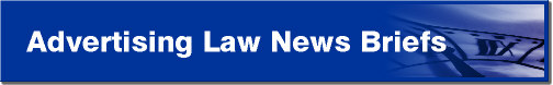 Advertising law news briefs